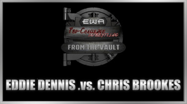 Eddie Dennis .vs. Chris Brookes