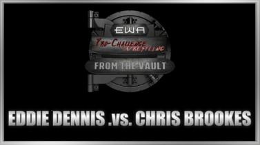 Eddie Dennis .vs. Chris Brookes